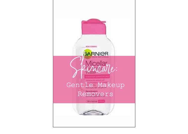 Gentle Makeup Removers